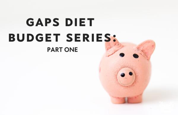 GAPS Diet on a Budget