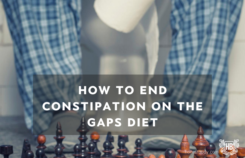 How to end constipation on GAPS Diet